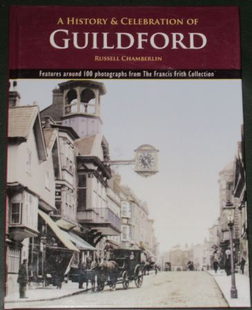 A History and Celebration of Guildford, by Russell Chamberlin
